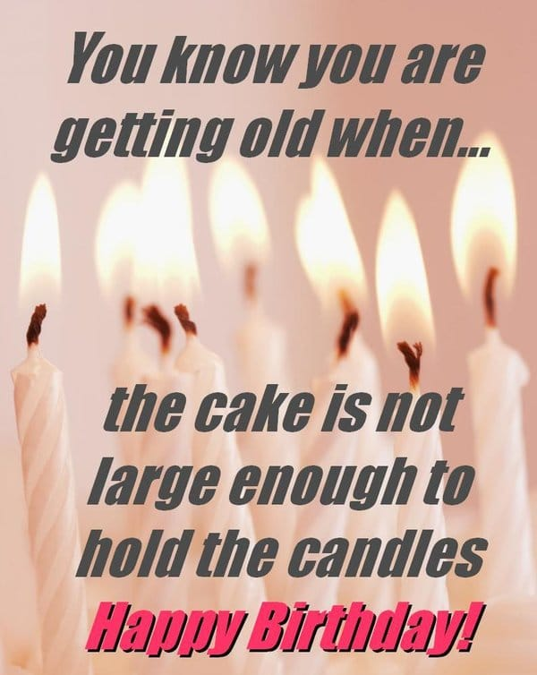 42 Most Happy Funny Birthday Pictures Images – Funny Birthday Cards About Getting Old