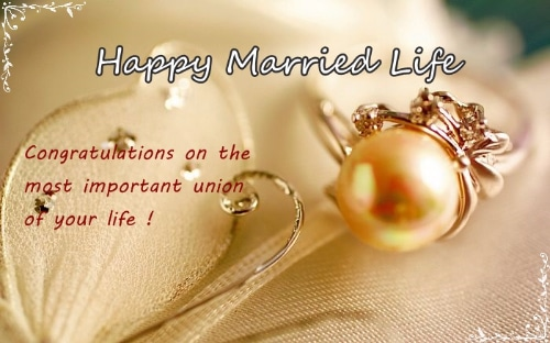 Happy Married Life Congratulations On The Most Important Union Of Your Life Short Wedding Wishes