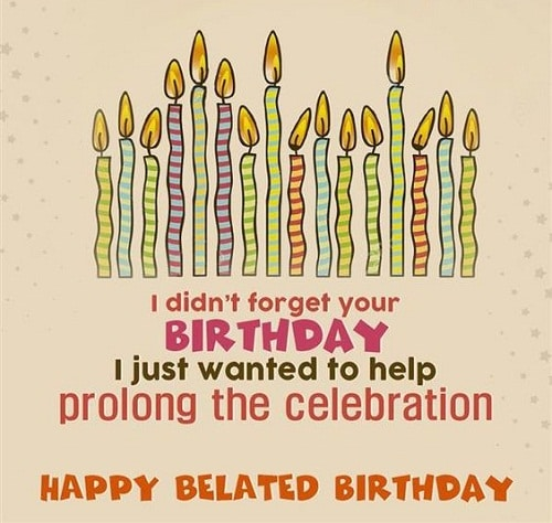 15 Funny Birthday Quotes Nobody Will Forget: 31 Happy Belated Birthday Wishes With Images