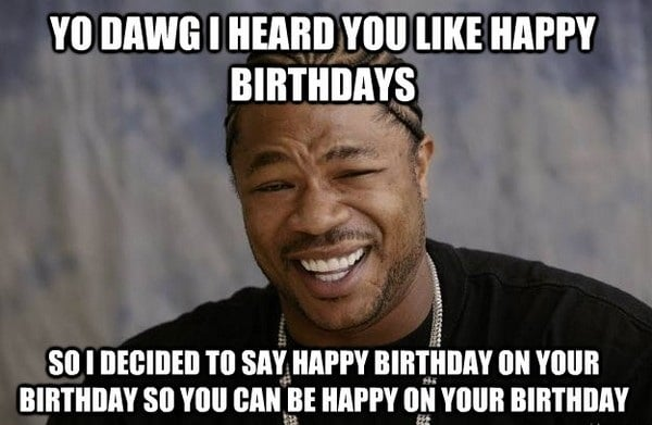 12 Surprisingly Funny Happy Birthday Memes