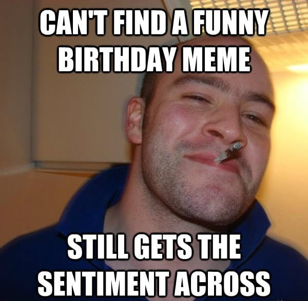 Funny Meme Birthday Wishes : Funny th birthday memes