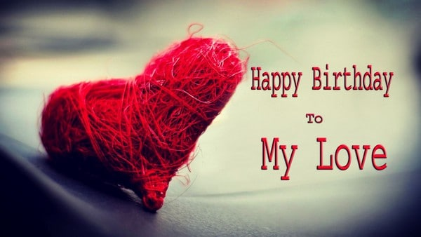 The Best and Most Comprehensive Advance Happy Birthday My Love