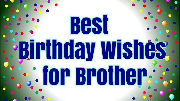 Best Birthday Wishes For Brother Images