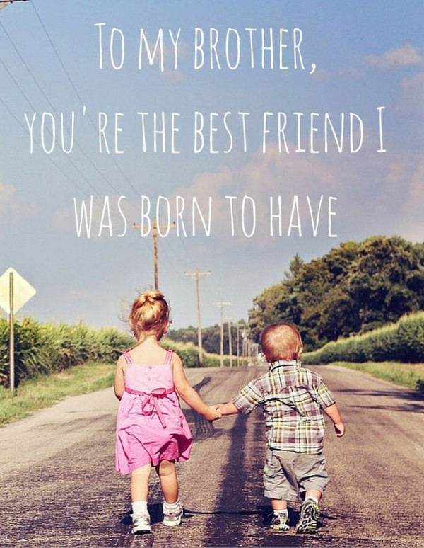 Best Brother Birthday Quotes From Sister
