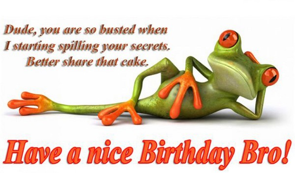 Funny Birthday Quotes For Your Brother: Birthday Wishes For Brother: 200 Funniest Happy Birthday