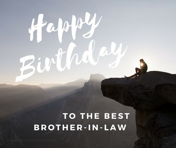 Happy Birthday To The Best Brother In Law