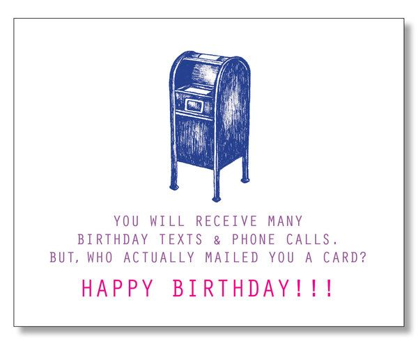You Will Receive Many Birthday Texts Phone Calls But Who Actually Mailed A Card