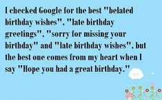 I Checked Google For The Best Belated Birthday Wishes